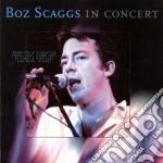 Boz Scaggs - In Concert cd musicale di SCAGGS BOZ