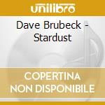 Brubeck, Dave - Stardust cd musicale