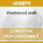 Westwood walk cd musicale