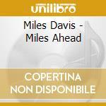 Miles Davis - Miles Ahead cd musicale di DAVIS MILES