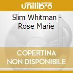 Rose marie - 24 country classics - cd musicale di Slim Whitman