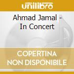 Jamal, Ahmad - In Concert cd musicale di Ahmad Jamal