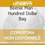 Beenie Man - Hundred Dollar Bag cd musicale di Man Beenie
