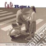 CAFE ROMA cd musicale di M.LANZA/N.PIZZI/MODU