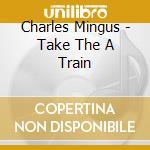 Take teh 'a'train cd musicale