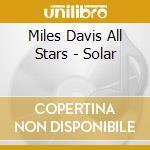 Miles Davis All Stars - Solar cd musicale