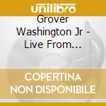LIVE FROM ATLANTIC CITY cd musicale di WASHINGTON JR. GROVER