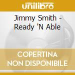 READY 'N ABLE cd musicale di Jimmy Smith