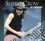In concert cd musicale di Sheryl crow (2 cd)