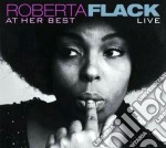 Roberta Flack - At Her Best Live cd musicale di FLACK ROBERTA