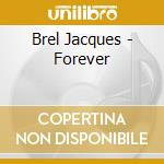 Forever cd musicale di Jacques Brel