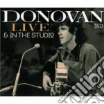 LIVE & IN THE STUDIO cd musicale di DONOVAN (3 CD)