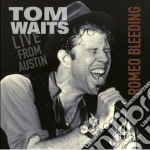 (LP VINILE) ROMEO BLEEDING-LIVE FROM AUSTIN lp vinile di Tom Waits