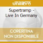 Supertramp - Live In Germany cd musicale di SUPERTRAMP