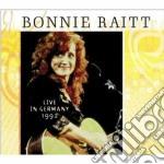 Bonnie Raitt - Live In Germany 1992 cd musicale di Bonnie Raitt