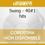Swing - 40#1 hits cd musicale
