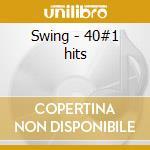 Swing - 40#1 hits cd musicale