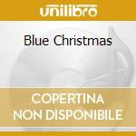 BLUE CHRISTMAS cd musicale di ARTISTI VARI