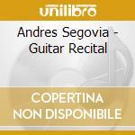 Guitar recital cd musicale di Andres Segovia