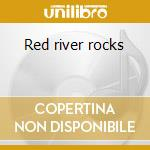 Red river rocks cd musicale