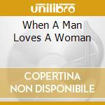 When a man loves a woman cd musicale