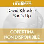 David Kikoski - Surf's Up cd musicale di DAVID KIKOSKI