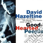 GOOD HEARTED PEOPLE cd musicale di DAVID HAZELTINE QUIN