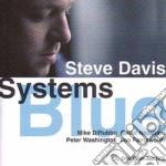 Steve Davis Quartet - Systems Blue cd musicale di DAVIS STEVE QUARTET
