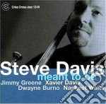 Steve Davis - Meant To Be cd musicale di DAVIS STEVE