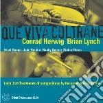 Conrad Herwig / Brian Lynch - Que Viva Coltrane cd musicale