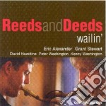 Reeds And Deeds - Wailin' cd musicale di ALEXANDER/STEWART