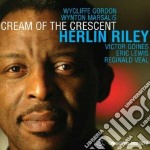Herlin Riley - Cream Of The Crescent cd musicale di RILEY HERLIN