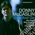GIVE AND GO cd musicale di DONNY MCCASLIN