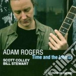 Adam Rogers - Time And The Infinite cd musicale di ROGERS ADAM