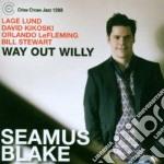 Seamus Blake - Way Out Willy cd musicale di BLAKE SEAMUS
