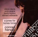 A jones for bones tones cd musicale di Conrad Herwig
