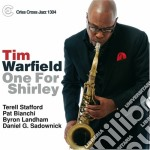 Tim Warfield - One For Shirley cd musicale di WARFIELD TIM