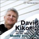 David Kikoski - Mostly Standards cd musicale di KIKOSKI DAVID