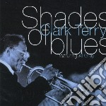 Terry Clark - Shades Of Blues cd musicale di CLARK TERRY