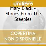 Stories from the steeples cd musicale di Mary Black