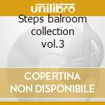 Steps balroom collection vol.3 cd musicale