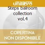 Steps balroom collection vol.4 cd musicale