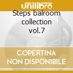 Steps balroom collection vol.7 cd musicale
