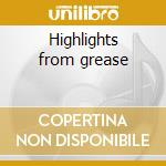Highlights from grease cd musicale di Artisti Vari