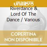 Highlights of river dance & lord of the dance cd musicale di Artisti Vari