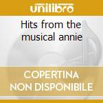 Hits from the musical annie cd musicale di Artisti Vari