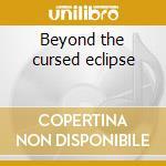 Beyond the cursed eclipse cd musicale di Sorrow Vesperian