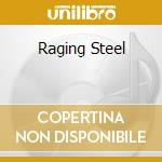 RAGING STEEL                              cd musicale di DEATHROW