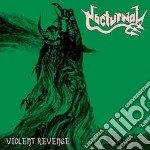 Nocturnal - Violent Revenge cd musicale di NOCTURNAL