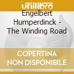 Winding road cd musicale di Engelbert